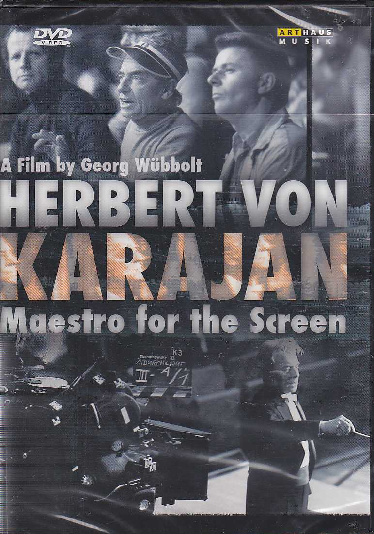Herbert von Karajan / Maestro for the Screen / A Film by Georg Wübbolt