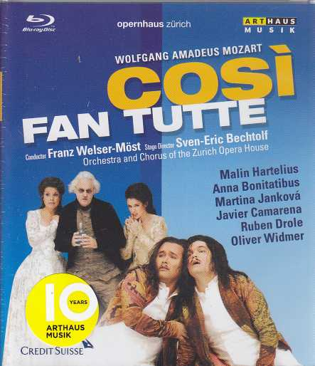 W. A. Mozart / Così fan tutte / Malin Hartelius / Anna Bonitatibus / Orchestra and Chorus of the Zurich Opera House / Franz Welser-Möst / Blu-ray Disc