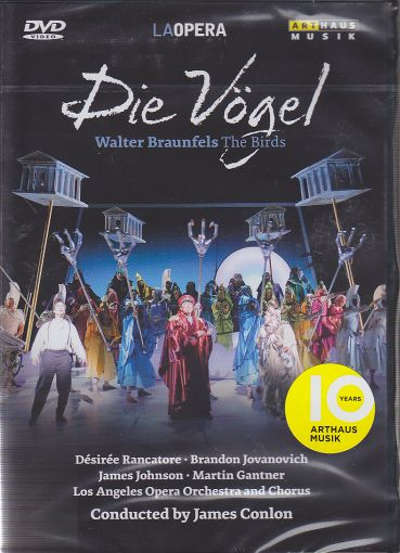Walter Braunfels / The Birds (Die Vögel) / Désiree Rancatore / Brandon Jovanovich / Los Angeles Opera Orchestra and Chorus / James Conlon DVD