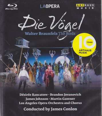 Walter Braunfels / The Birds (Die Vögel) / Désiree Rancatore / Brandon Jovanovich / Los Angeles Opera Orchestra and Chorus / James Conlon / Blu-Ray Disc