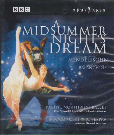 Felix Mendelssohn / A Midsummer Night's Dream / Pacific Northwest Ballet / BBC Concert Orchestra / Steward Kershaw Blu-ray Disc