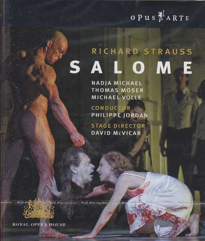 Richard Strauss / Salome / Nadja Michael / Thomas Moser / Orchestra of the Royal Opera House / Philippe Jordan / Blu-ray Disc