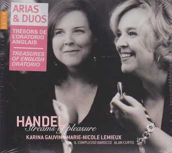 Georg Friedrich Händel / Streams of Pleasure / Karina Gauvin / Marie-Nicole Lemieux / Il Complesso Barocco / Alan Curtis