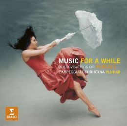 Music for a While: Improvisations on Henry Purcell // Philippe Jaroussky / L'arpeggiata / Christina Pluhar