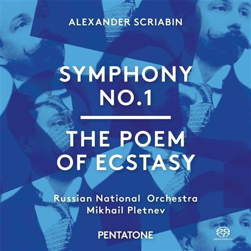 Alexander Scriabin / Symphony no. 1 / Poem of Ecstasy // Russian National Orchestra / Mikhail Pletnev