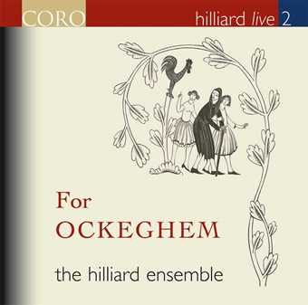 Johannes Ockeghem / For Ockeghem / The Hilliard Ensemble (Hilliard Live vol. 2)