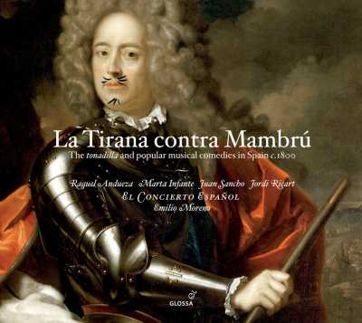 La Tirana contra Mambrú - The tonadilla and popular musical comedies in Spain c. 1800 / El Concierto Español / Emilio Moreno