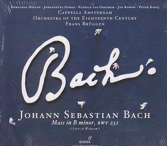 J.S. Bach / Mass in B minor / Orchestra of the Eighteenth Century / Frans Brüggen