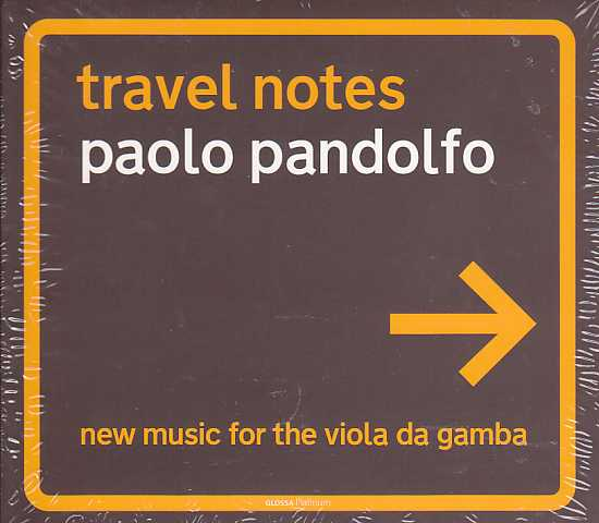 Paolo Pandolfo / Travel Notes: new music for the viola da gamba