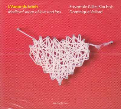 L'Amor de Lonh / Medieval Songs of Love and Loss / Ensemble Gilles Binchois / Dominique Vellard