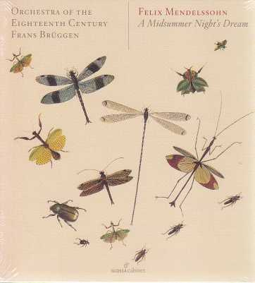 Felix Mendelssohn / A Midsummer Night's Dream / Orchestra of the 18th Century / Franz Brüggen