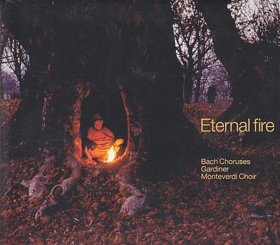 J.S. Bach / Eternal Fire - Great Cantata Choruses / English Baroque Soloists / John Eliot Gardiner