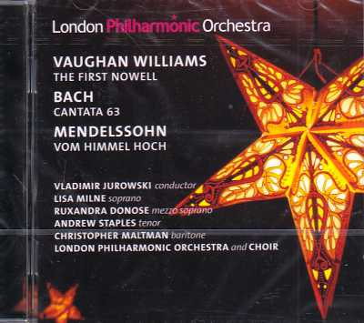 Ralph Vaughan Williams / The First Nowell / J.S. Bach / Cantata no. 63 / Felix Mendelssohn / Von Himmel hoch / London Philharmonic Orchestra / Vladimir Jurowski