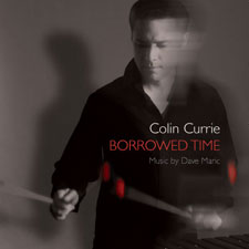 Dave Maric / Borrowed Time / Colin Currie
