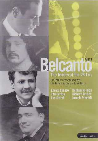 Belcanto / The Tenors of the 78 Era / Part 1: Caruso, Schipa, Slezak, Gigli, Tauber & Schmidt DVD