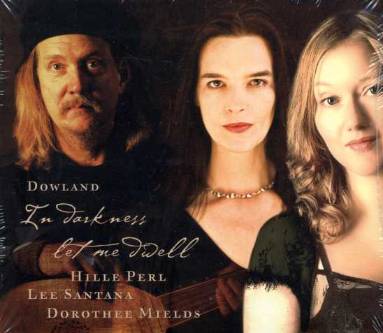 John Dowland / In Darkness Let Me Dwell / Dorothee Mields / Hille Perl / Lee Santana