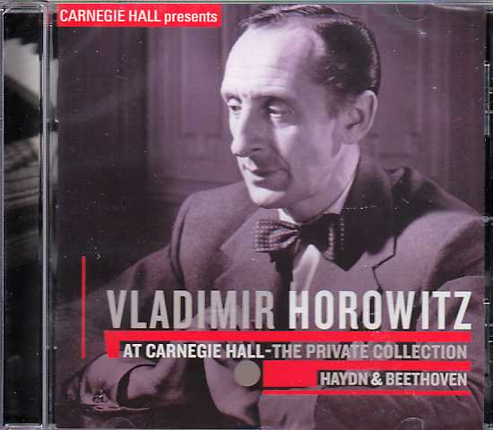 Vladimir Horowitz at Carnegie Hall / The Private Collection / Haydn & Beethoven