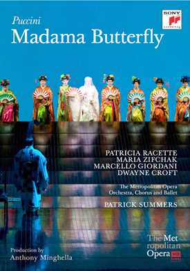Giacomo Puccini / Madama Butterfly / Patricia Racette / Maria Zifchak / Marcello Giordani / Dwayne Croft / Patrick Summers / Metropolitan Opera Live DVD
