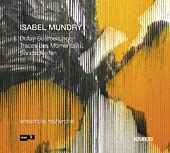 Isabel Mundry / Traces des Moments / Dufay Arrangements / Sandschleifen / Ensemble Recherche / Teodoro Anzellotti