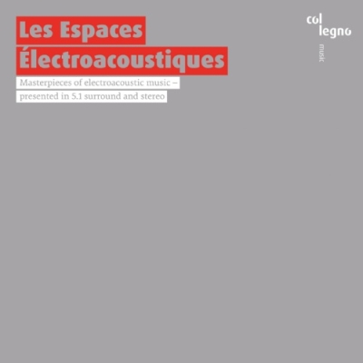 Les Espaces Électroacoustiques - Masterpieces of Electroacoustic Music // Edgard Varèse / György Ligeti / Bruno Maderna / Luciano Berio / Helmut Lachenmann / Jonathan Harvey / Pierre Boulez / Brian Ferneyhough