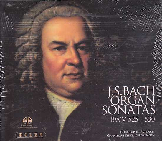 J.S. Bach / Organ Sonatas BWV 525-530 / Christopher Wrench