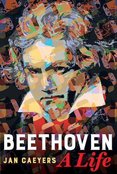 Beethoven - A Life // Jan Caeyers
