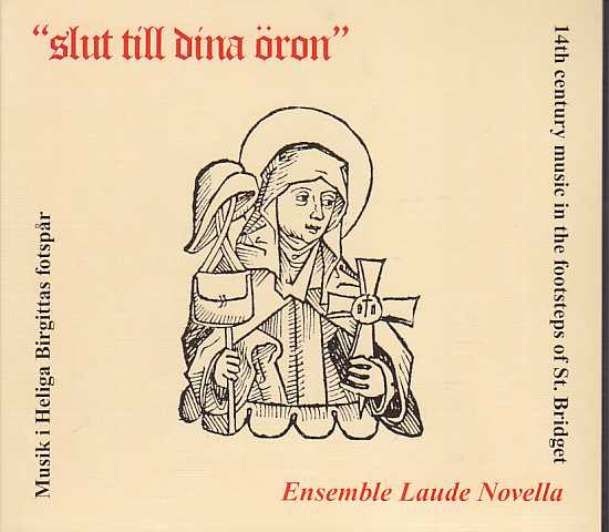 Ensemble Laude Novella / Slut till dina öron - 14th century music in the footsteps of St. Bridget