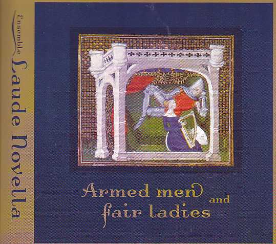 Ensemble Laude Novella / Armed men and fair Ladies